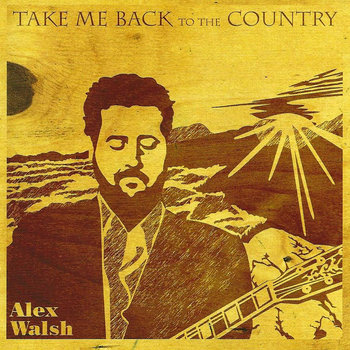 Take Me Back To The Country by Alex Walsh