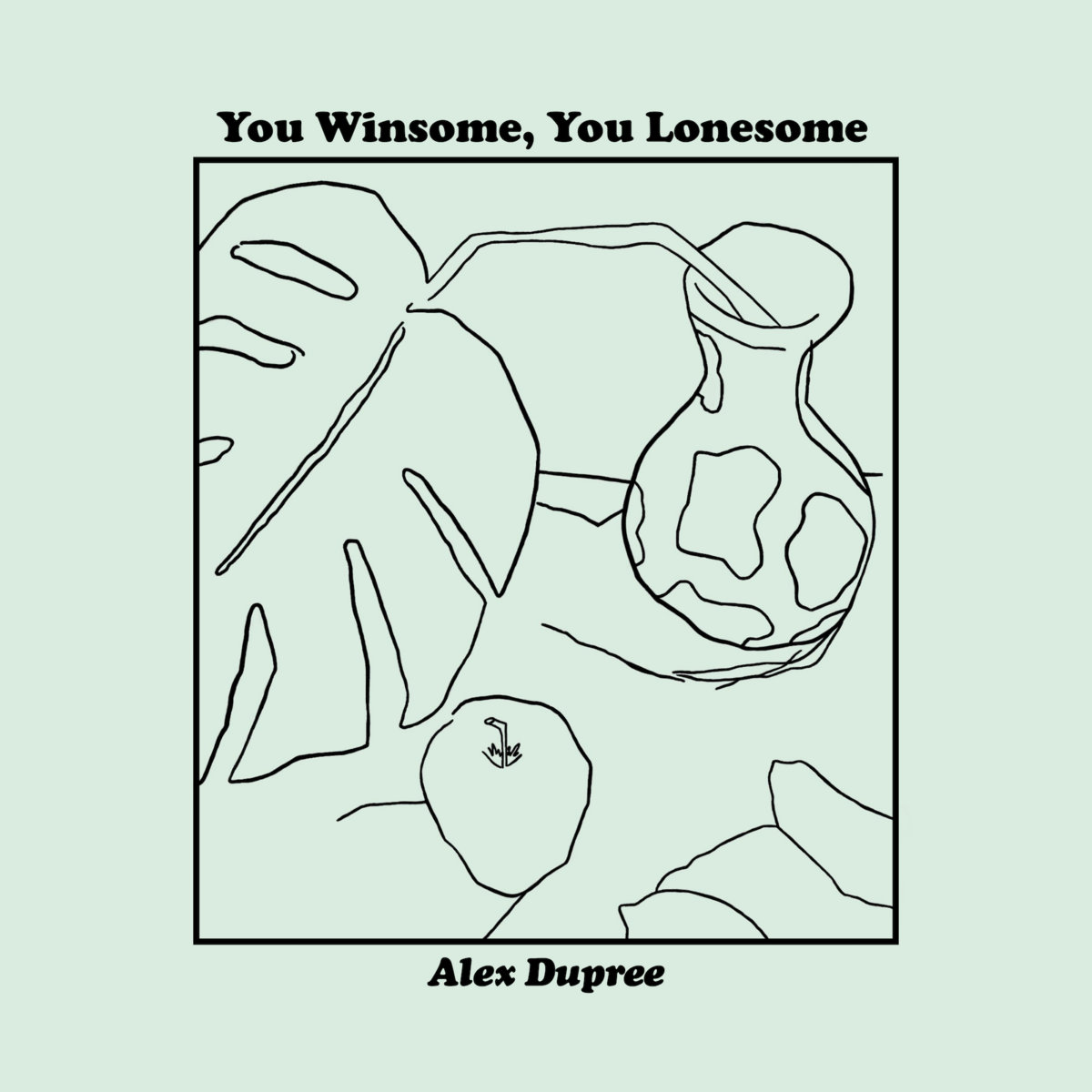 You Winsome, You Lonesome | Alex Dupree
