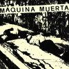 Maquina Muerta Cover Art