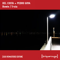 [BR089] : Del Costa & Pedro Goya - Troia / Bowie [2020 Remastered Special Edition] cover art