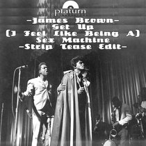 James Brown - Get Up (I Feel Like Being a) Sex Machine [Strip Tease Edit] cover art