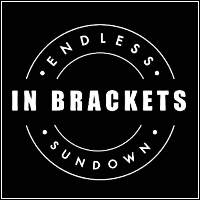 In Brackets Endless Sundown
