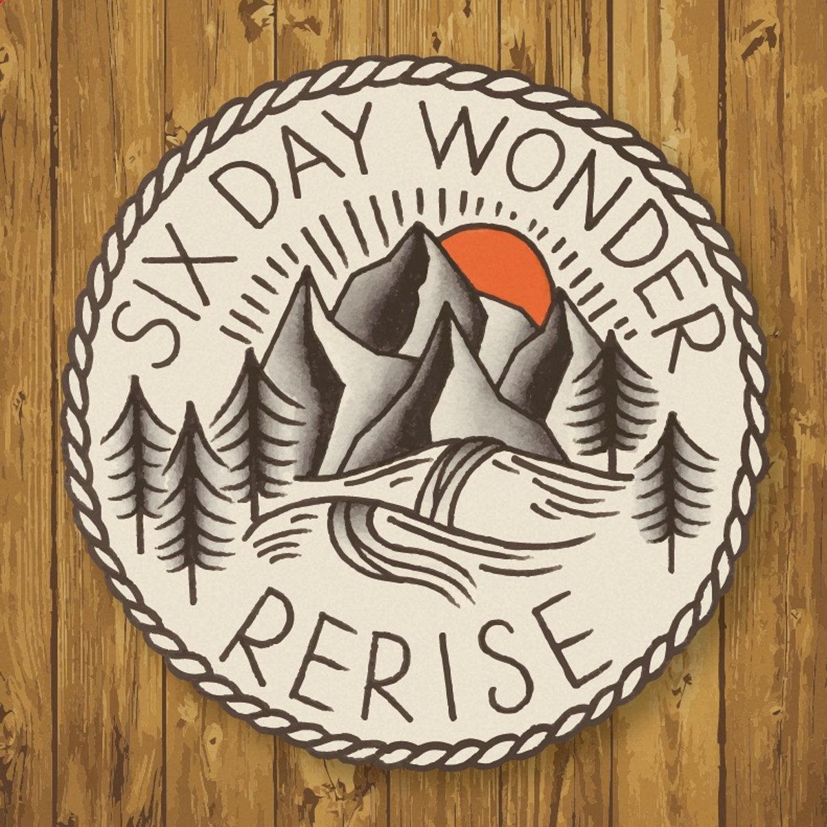 SIX DAY WONDER - RERISE [EP] (2016)