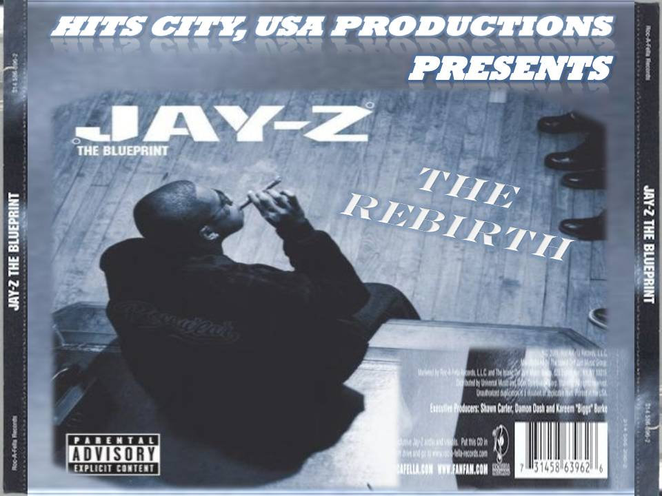 Jay z breathe easy lyrical exercise hits city usa a productions presents jay z the blueprint the rebirth by hits city usa productions malvernweather Choice Image