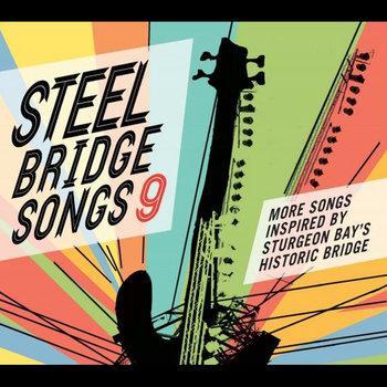 Steel Bridge Songs Vol. 9 by Holiday Music Motel
