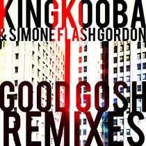 Good Gosh (Remixes) cover art