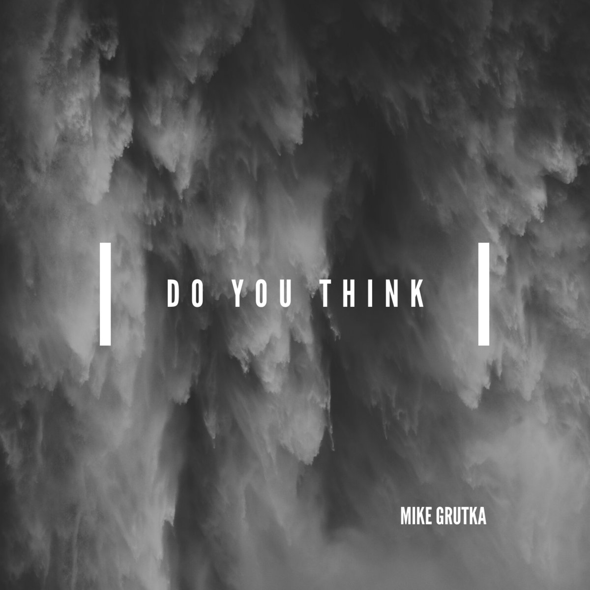 Do You Think by Mike Grutka