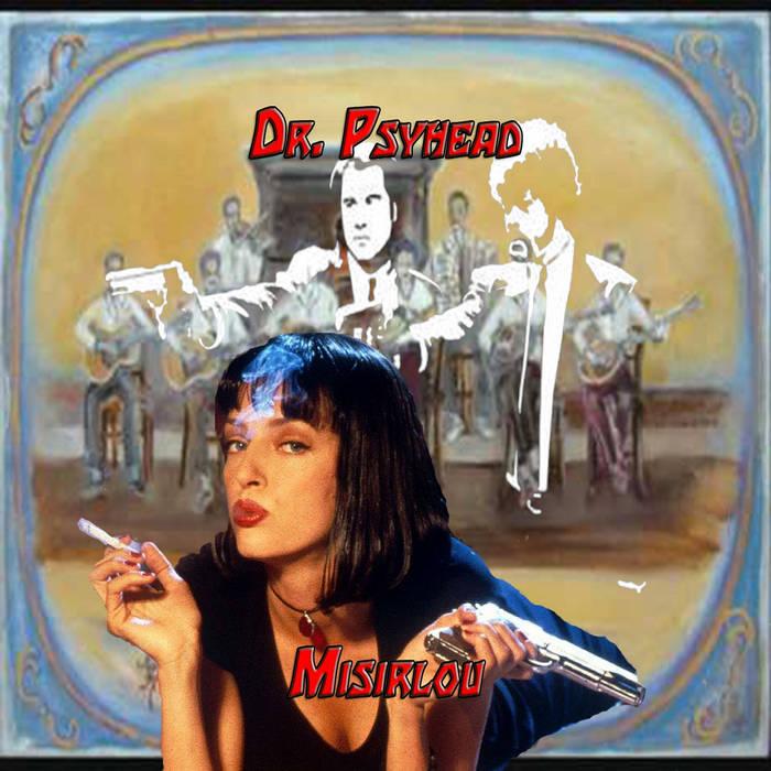 Dr  Psyhead - Misirlou | Dr  Psyhead