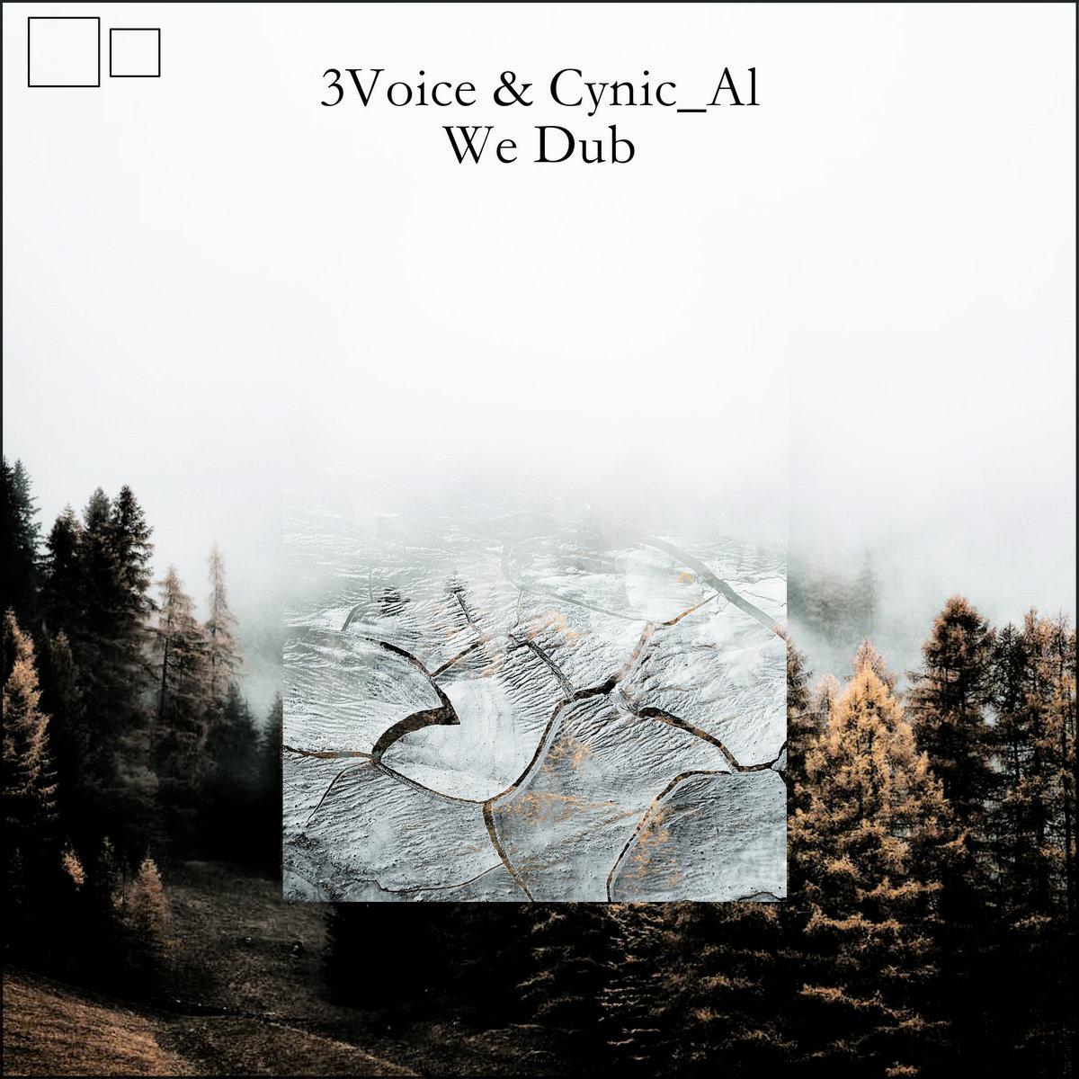 3Voice & Cynic_Al – We Dub