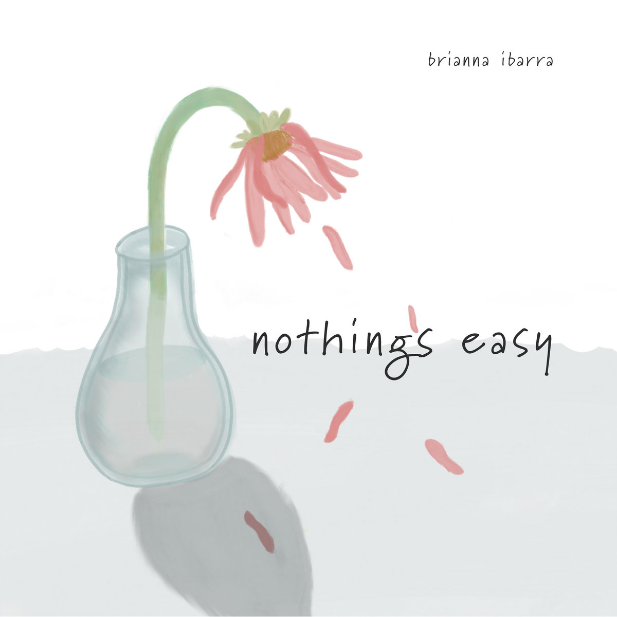 Nothing's Easy by Brianna Ibarra
