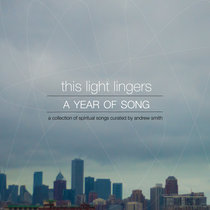 This Light Lingers | A Year of Song cover art