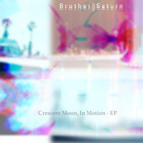 Crescent Moon, In Motion - EP cover art