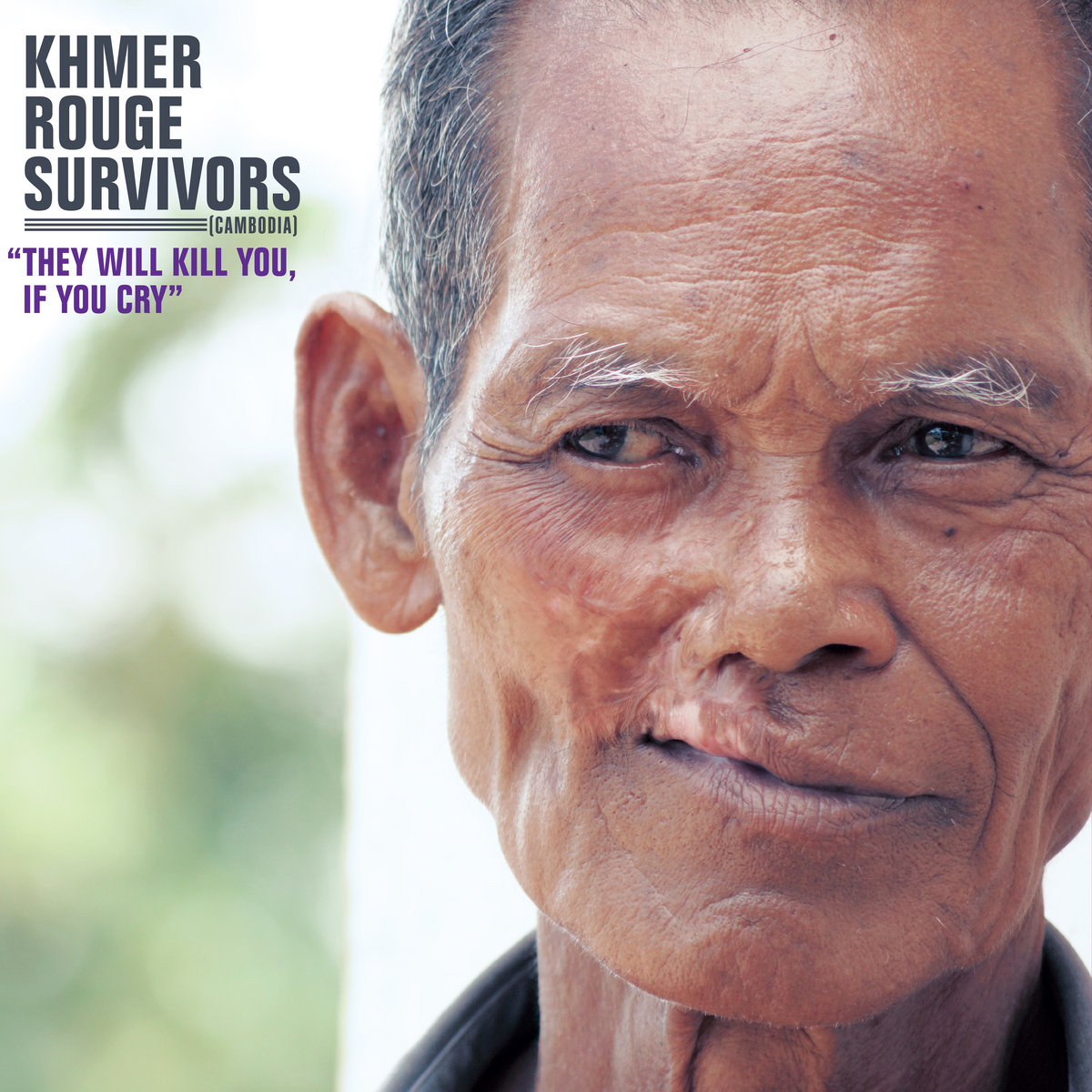 they will kill you if you cry khmer rouge survivors