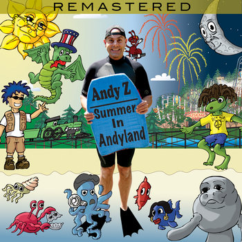 Summer In Andyland (Remastered) by Andy Z