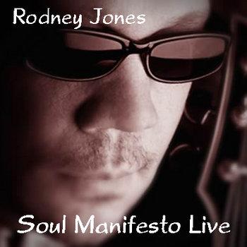 Soul Manifesto Live by Rodney Jones