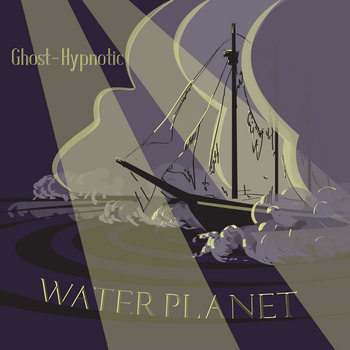 Ghost-Hypnotic by Waterplanet