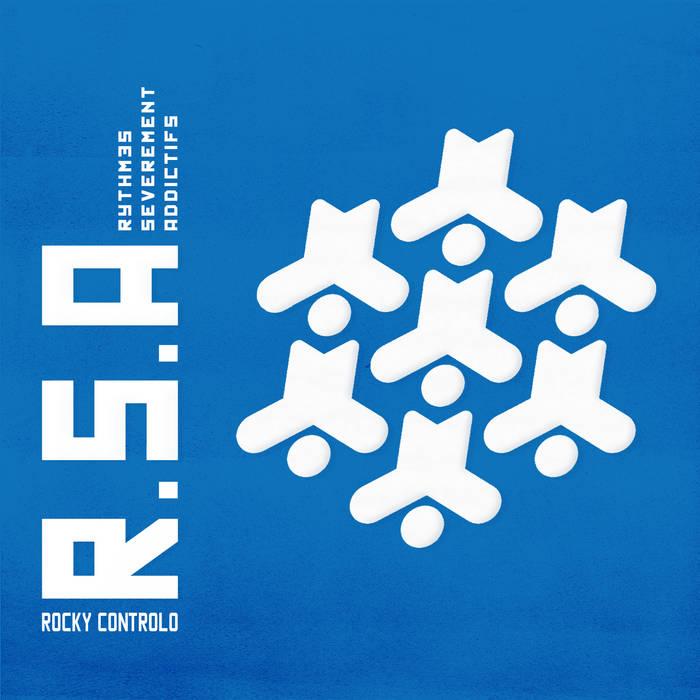 Rocky Controlo – R.S.A (Rythmes Sévèrement Addictifs)