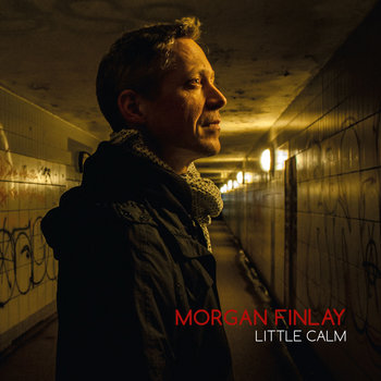 Little Calm by Morgan Finlay