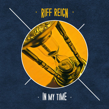 In My Time by Riff Reign