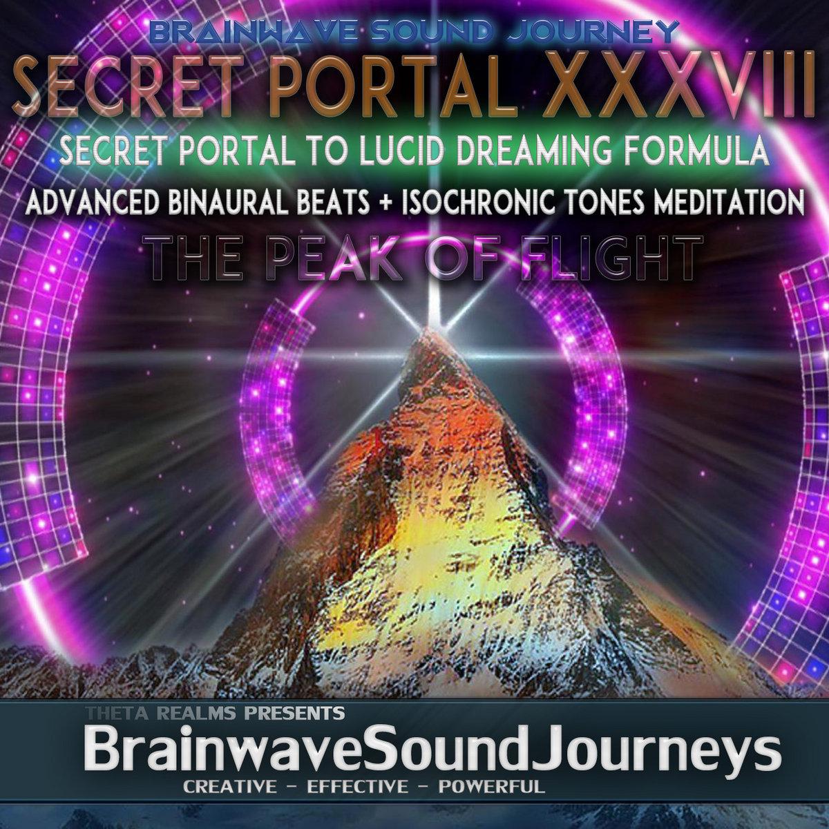 POWERFUL SECRET PORTAL XXXVIII🔹PEAK OF FLIGHT🔹Binaural Beats