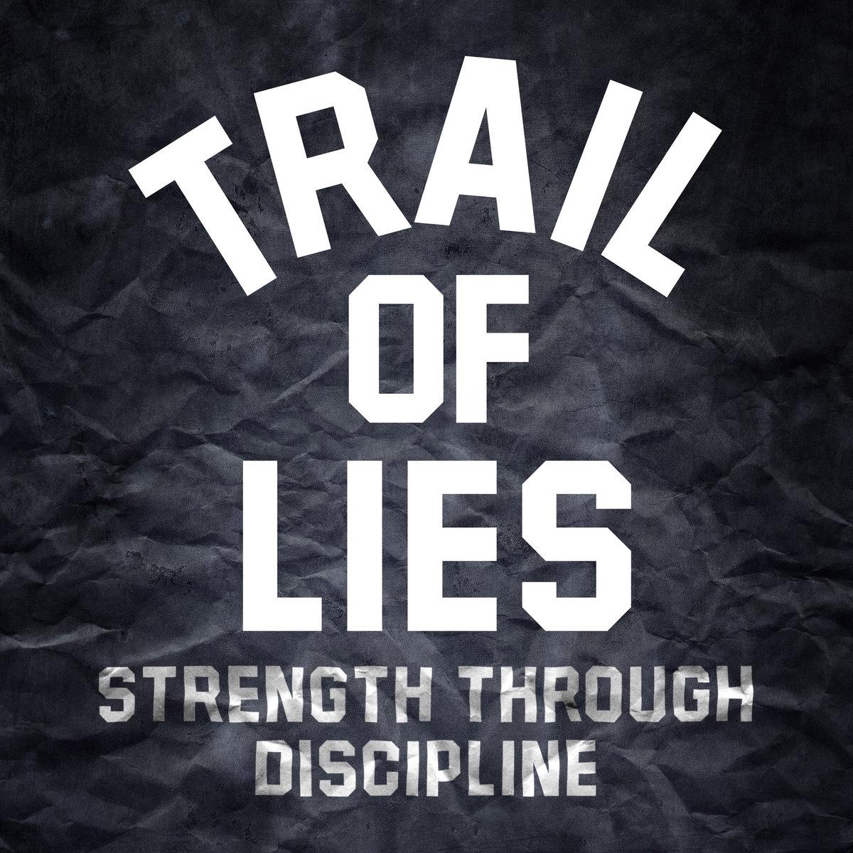 Strength Through Discipline | Trail of Lies