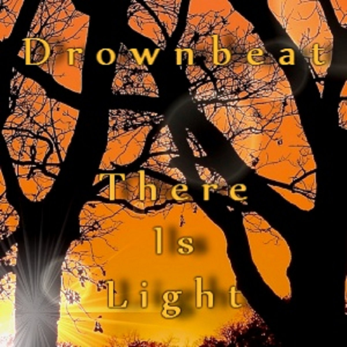 There Is Light by Drownbeat