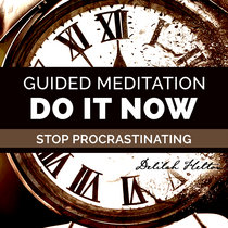 Stop Procrastinating ~  Get Motivated & Be Proactive | Meditation & Brainwave Entrainment cover art