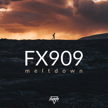 MELTDOWN EP by FX909