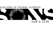 BASTARD SONS OF COLONEL CRAWFORD - RAW & LIVE: 01 cover art