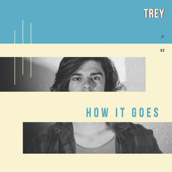 How It Goes EP by TREY