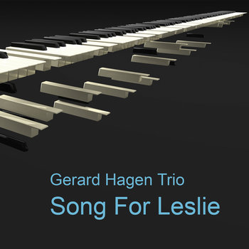 Song For Leslie by Gerard Hagen Trio