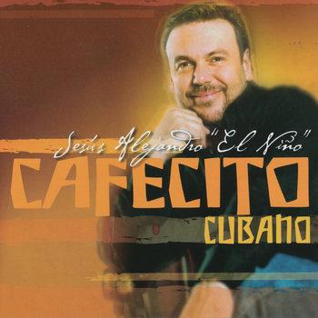 """Jesus Alejandro """"El Niño"""" Cafecito Cubano"""