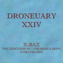 Droneuary XXIV - The Lightness of Unbearable Being (Unrated Mix) cover art