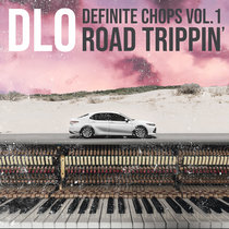 Definite Chops Vol. 1 Road Trippin cover art