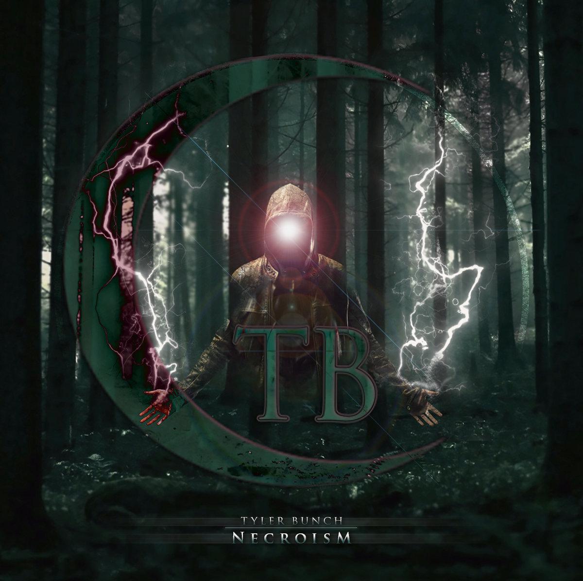 Tyler Bunch - Necroism [EP] (2018)