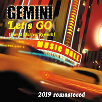 Gemini - Let's Go (Unreleased Cyclic Rework) [2019 Remastered] cover art