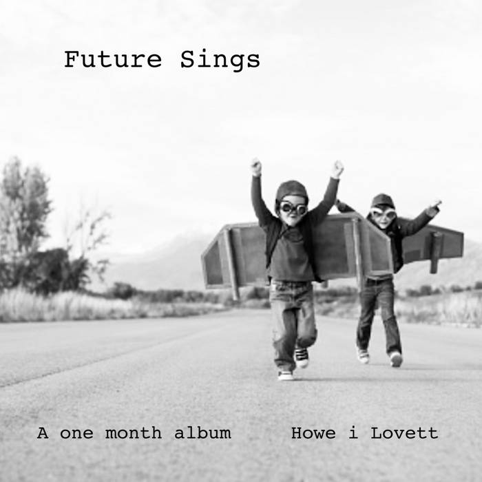 Future Sings – Howe I Lovett