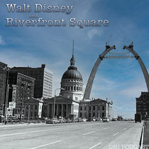 Walt Disney and Riverfront Square - Part Two cover art