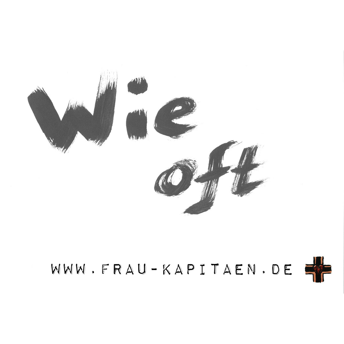 Handwritten German song title: Wie oft. Below the internet address and the band logo are shown.