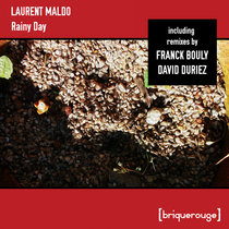 [BR145] : Laurent Maldo - Rainy Day (incl.remixes by Franck Bouly & David Duriez) cover art