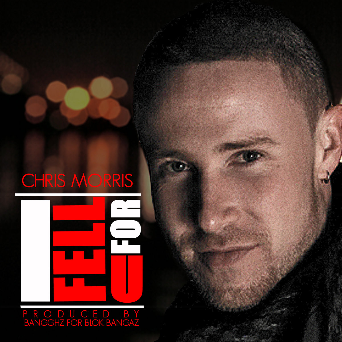 I Fell For U (Single) by Chris Morris