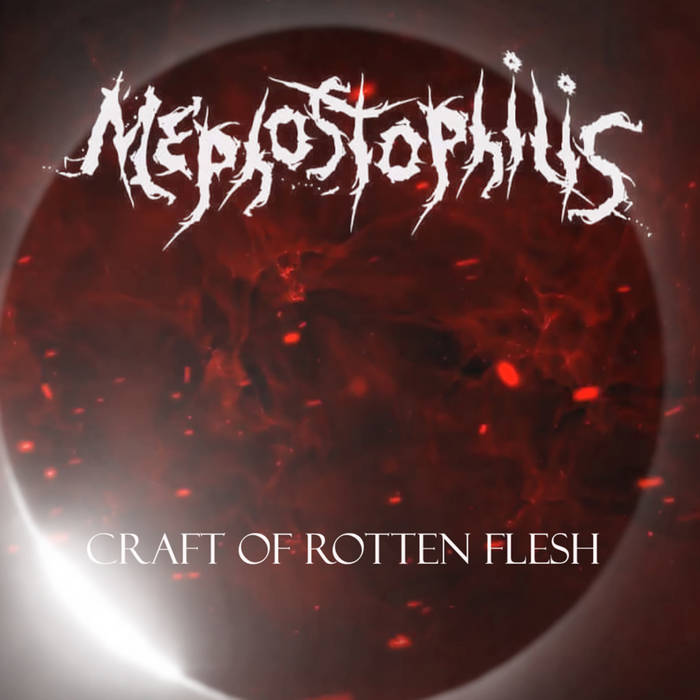 Mephostophilis - Craft Of Rotten Flesh (2018)