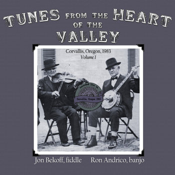 Tunes from the Heart of the Valley - Volume 1 by Jonathan Bekoff and Ron Andrico