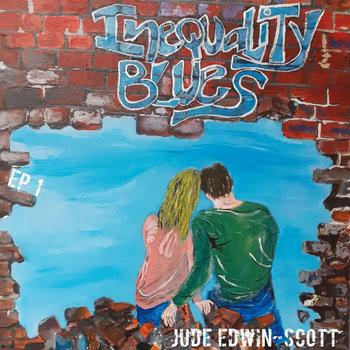 Inequality Blues by Jude Edwin-Scott