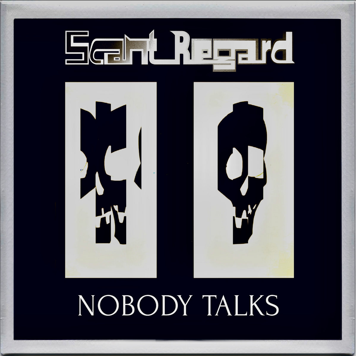 Nobody Talks by Scant Regard