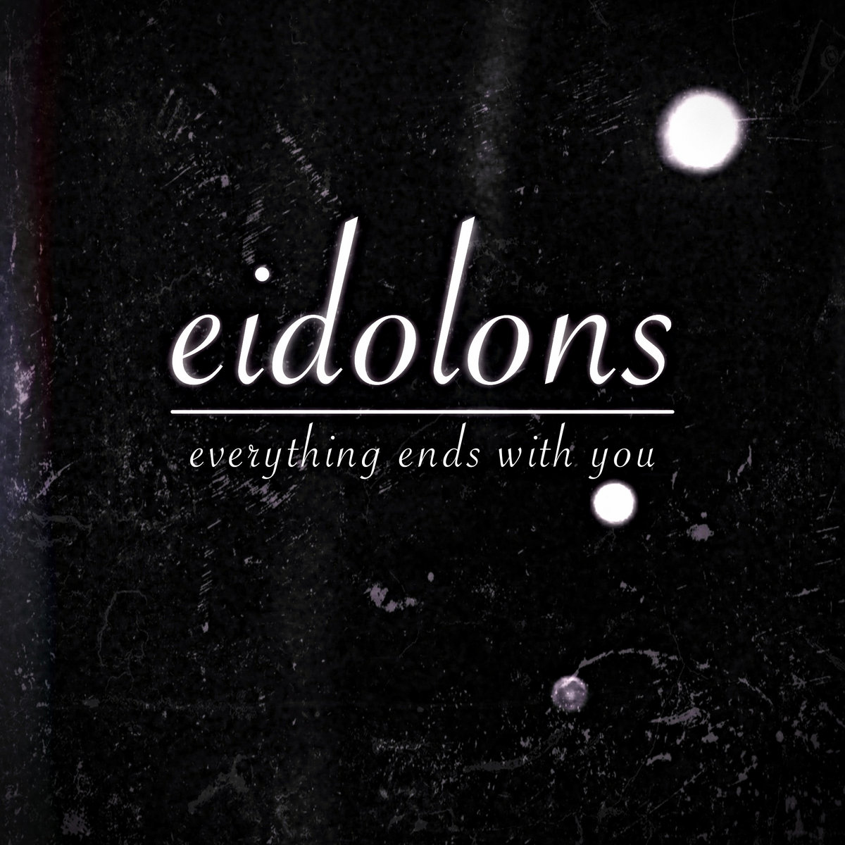 Eidolons - Everything Ends With You [EP] (2017)
