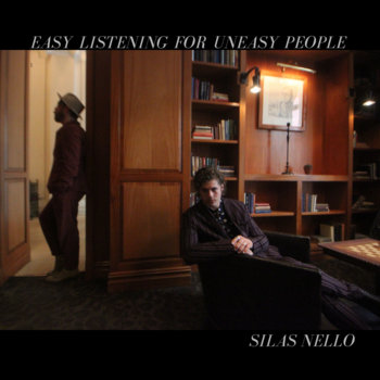 Easy Listening for Uneasy People by Silas Nello