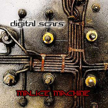 Digital Scars by Malice Machine