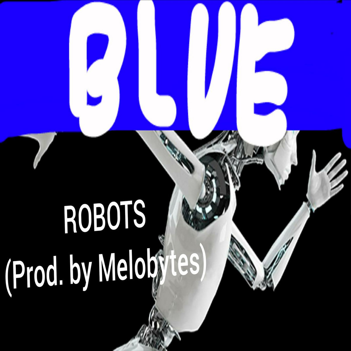 Robots Blue Version Prod By Melobytes Jmoki Whos here because of 808melo his ig?😂😭. music bandcamp
