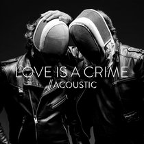 Love Is A Crime (Acoustic) cover art